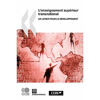 Lenseignement Suprieur transnational Un Levier pour le Dveloppement von OECD Publishing