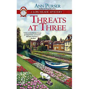 Threats at Three - A Lois Meade Mystery by Ann Purser - 9780425244579