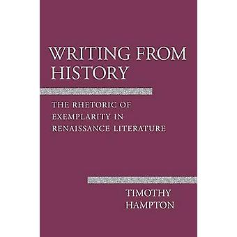 Writing from History - The Rhetoric of Exemplarity in Renaissance Lite