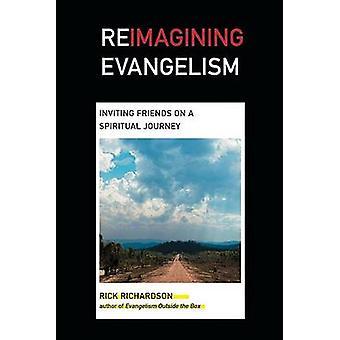 Reimagining Evangelism - Inviting Friends on a Spiritual Journey (anno