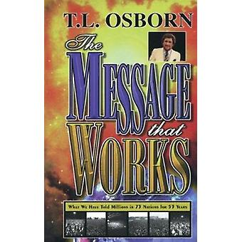 The Message That Works by T L Osborne - 9780879430955 Book