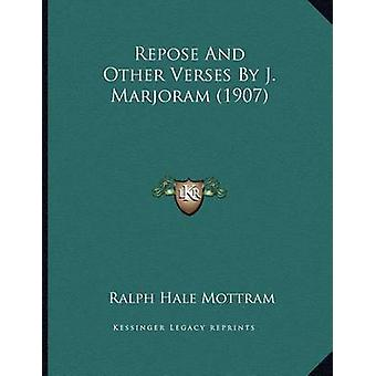Repose and Other Verses by J. Marjoram (1907) by Ralph Hale Mottram -