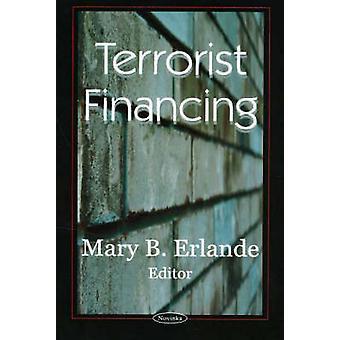 Terrorist Financing by Mary B. Erlande - 9781594547584 Book