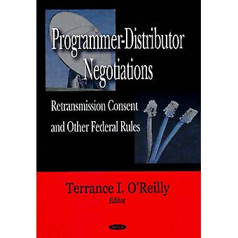 Programmer-Distributor Negotiations - Retransmission Consent and Other