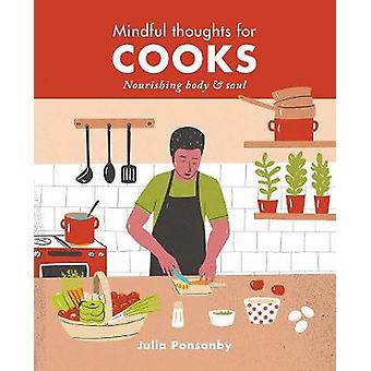 Mindful Thoughts for Cooks - Nourishing body & soul by Mindful Tho
