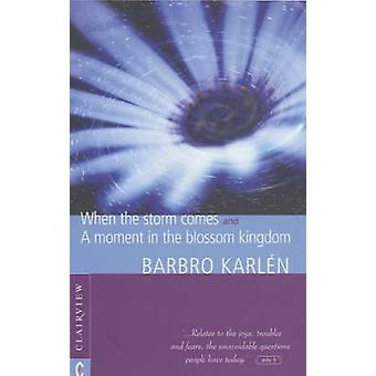 When the Storm Comes - A Moment in the Blossom Kingdom by Barbro Karle