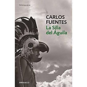 La Silla del Aguila / The Eagle's Throne - A Novel by Carlos Fuentes -