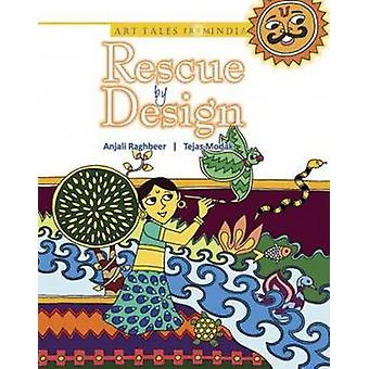 Rescue by Design by Anjali Raghbeer - Tejas Modak - 9788183281942 Book