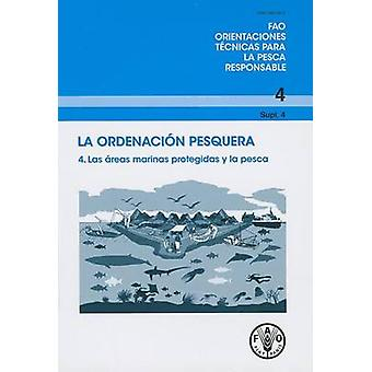 La Ordenacion Pesquera No 4 - Supl 4. Las Areas Marinas Protegidas Y