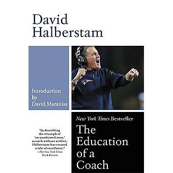 The Education of A Coach - A Portrait of a Friendship by David Halbers