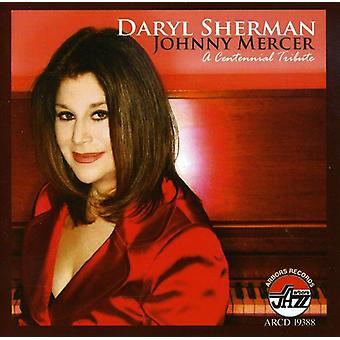 Daryl Sherman - Johnny Mercer: en Centennial T [CD] USA import