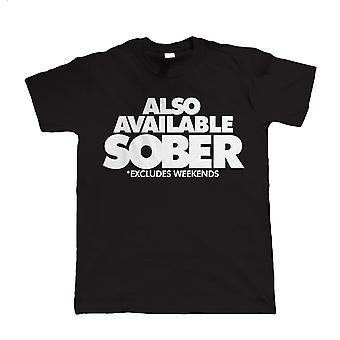 Also Available Sober, Funny Mens Drinking T-Shirt