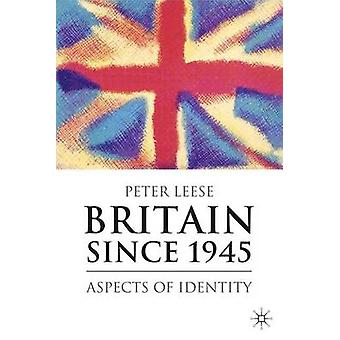 Britain Since 1945 9781403948052 by Peter Leese