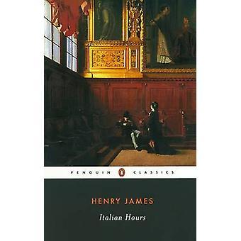 Italian Hours by Henry James - John Auchard - John Auchard - John Auc