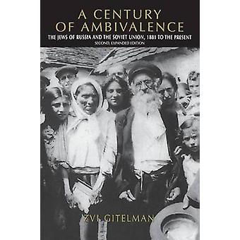 A Century of Ambivalence - The Jews of Russia and the Soviet Union - 1