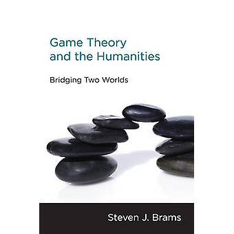 Teoria dos jogos e das Humanidades - ponte dois mundos por Steven J. Bram