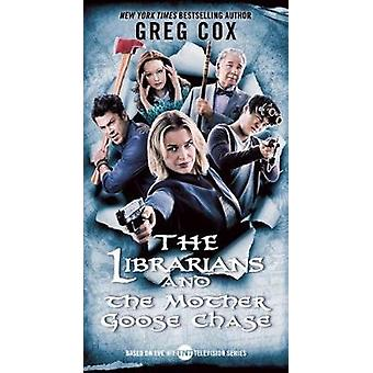 The Librarians and the Mother Goose Chase by Greg Cox - 9780765384171