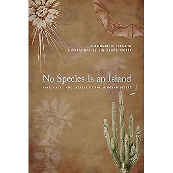 No Species Is an Island - Bats - Cacti - and Secrets of the Sonoran De
