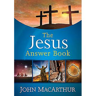 The Jesus Answer Book by John F. MacArthur - 9781400322701 Book