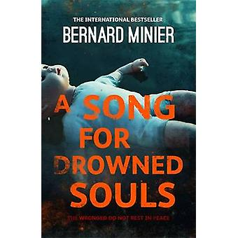 A Song for Drowned Souls by Bernard Minier - Alison Anderson - 978144