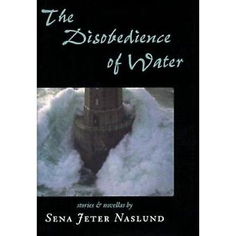 The Disobedience of Water by Sena Jeter Naslund - 9781567920710 Book