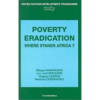 Poverty Eradication - Where Stands Africa? by Kankwenda Mbaya - Luc-Jo