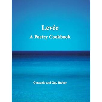 Levee - A Poetry Cookbook by Consuelo Barker - 9781908531629 Book