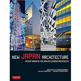 New Japan Architecture - Recent Works by the World's Leading Architect