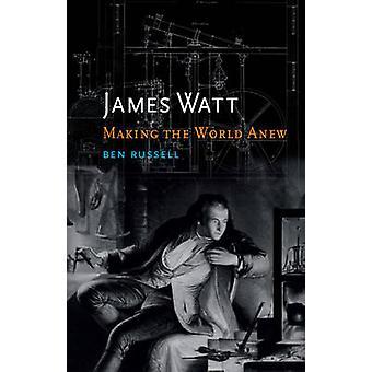 James Watt - die Welt aufs neue von Ben Russell - 9781780233758 Buch