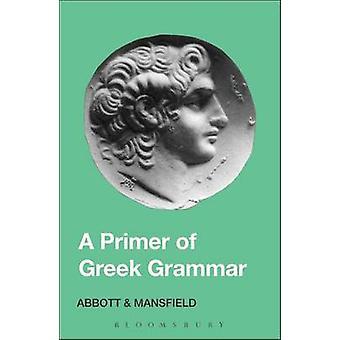 Primer of Greek Grammar by Evelyn Abbott - E.D. Mansfield - 978071561