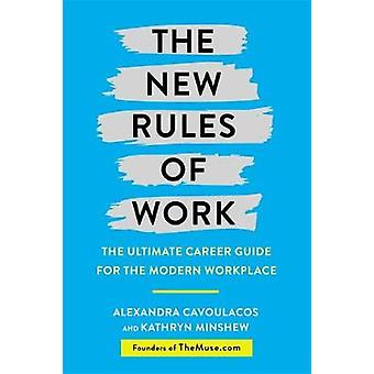 The New Rules of Work - The ultimate career guide for the modern workp