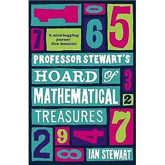Professor Stewart's Hoard of Mathematical Treasures by Ian Stewart -