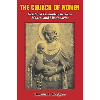 The Church of Women - Gendered Encounters Between Maasai and Missionar