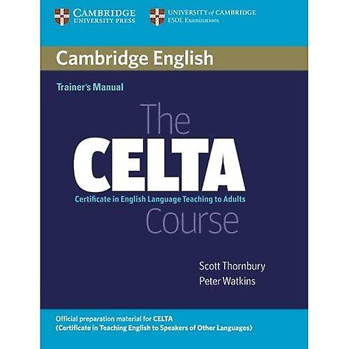 The CELTA Course Trainer&s Manual