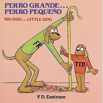 Perro Grande...Perro Pequeno/ Big Dog...Little Dog: Un Cuento de Las Buenas Noches/ A Bedtime Story (Random House Picturebacks