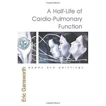 A Half-life of Cardio-pulmonary Function: Poems and Paintings (The Iroquois & Their Neighbors)