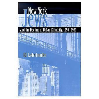 New York Jews and the Decline of Urban Ethnicity, 1950-1970 (Modern Jewish History)