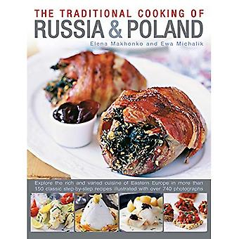 Traditional Cooking of Russia & Poland: Explore the Rich and Varied Cuisine of Eastern Europe Inmore Than 150...