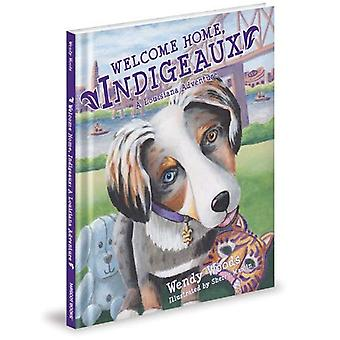 Welcome Home, Indigeaux: A Louisiana Adventure