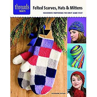 Foulards, chapeaux & moufles feutrées: Préférés modèles à tricoter et feutre (Threads sélectionne)