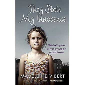 Ils ont volé mon Innocence: La vraie histoire choquante d'une jeune fille abusée dans un foyer de soins de Jersey