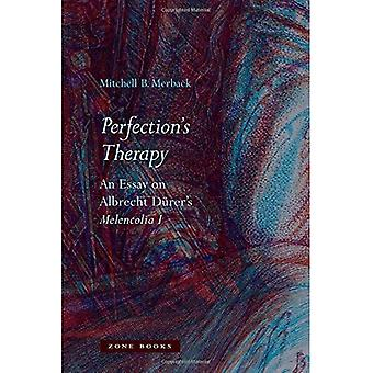 Perfection`s Therapy - An�Essay on Albrecht Durer`s�Melencolia I