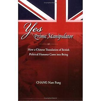 Ja eerste Manipulator: Hoe een Chinese vertaling van de Britse politieke humor kwam tot stand