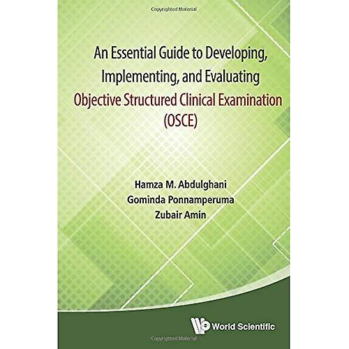 Essential Guide To Developing, ImpleHommesting, And Evaluating Objective Structurouge Clinical Examination, An (Osce)