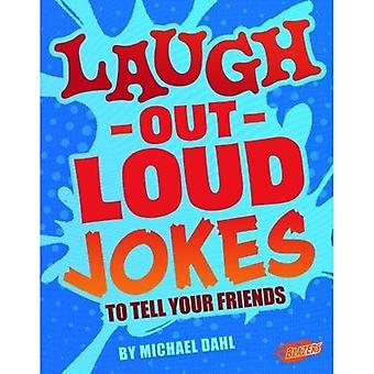 Laugh-Out-Loud Jokes to Tell Your Friends (Blazers:� Jokes, Tricks and Other Funny Stuff)