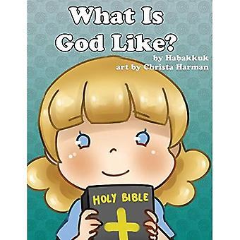 Vad är Gud som?