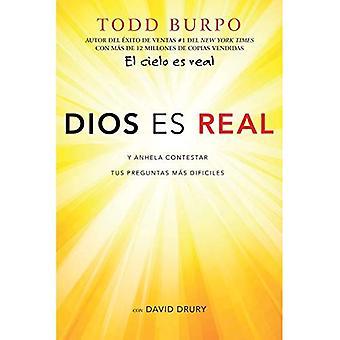 Dios Es Real: Y Anhela Contestar Tus Preguntas M s Dif ciles