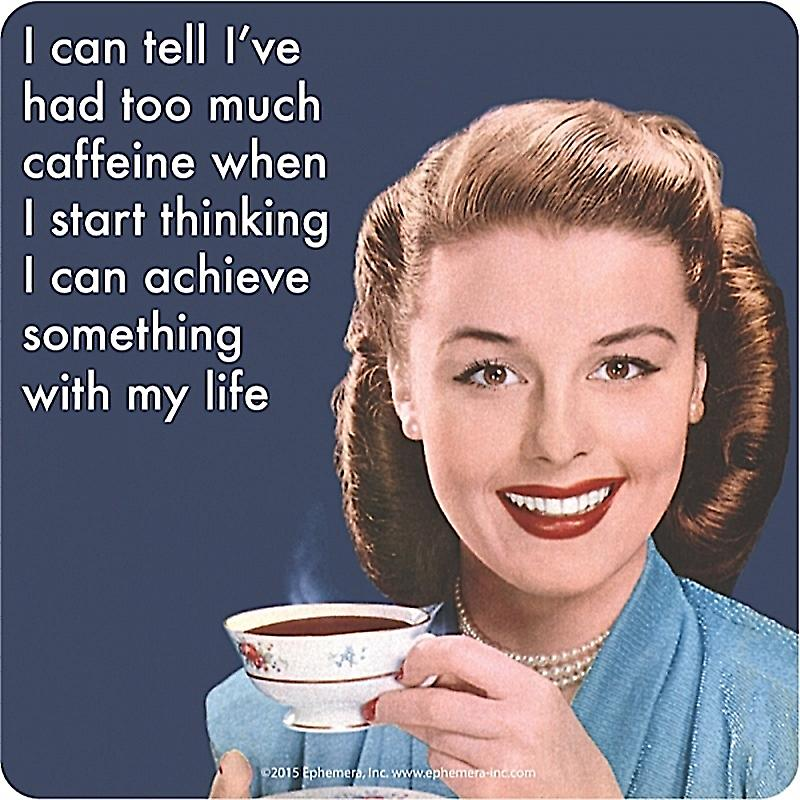 I Can Tell I've Had Too Much Caffeine When...  funny drinks mat / coaster   (hb)