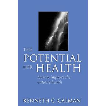The Potential for Health by Calman & Kenneth