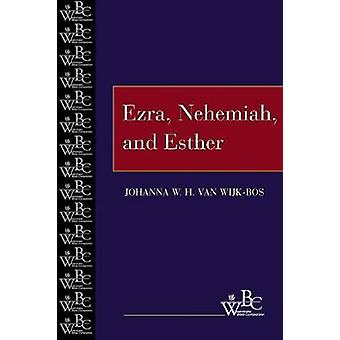 Esdra Neemia ed Ester di Van WijkBos & Johanna W. H.